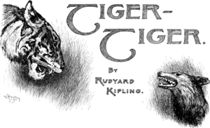 "Tiger! Tiger! (Kipling short story) - ""Tiger! Tiger!"": logo and illustration by Will H. Drake, St. Nicholas Magazine, Vol. XXI, 1894."