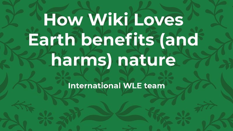 File:WLE benefits and harms for nature — Wikimania 2019 slides.pdf