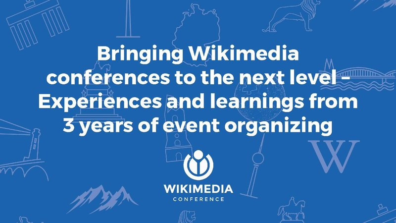File:Wikimania 2017 Bringing Wikimedia conferences to the next level – Experiences and learnings from three years of event organizing.pdf