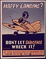"""Happy Landing^ Don't Let Sabotage Wreck it"" - NARA - 514438.jpg"