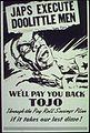"""Japs Execute DooLittle Men. We'll Pay You Back Tojo"" - NARA - 513574.jpg"