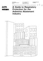 A Guide to Respiratory Protection for the Asbestos Abatement Industry (NIOSH-EPA 1986).pdf