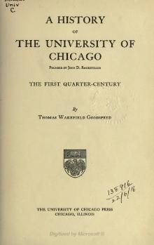 A History of the University of Chicago by Thomas Wakefield Goodspeed.djvu
