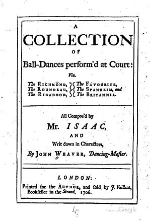 John Weaver (dancer) - A Collection of Ball-dances Perform'd at Court; all compos'd by Mr. Isaac, and writ down in characters, by John Weaver, dancing-master (1706)