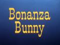 Bonanza Bunny title card.png