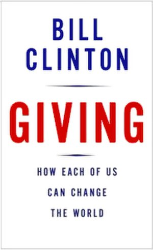 Giving: How Each of Us Can Change the World - Front Cover
