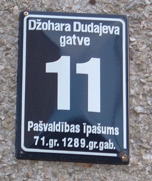 Dzhokhar Dudayev - House number in Dzhokhar Dudaev avenue in Riga, Latvia.