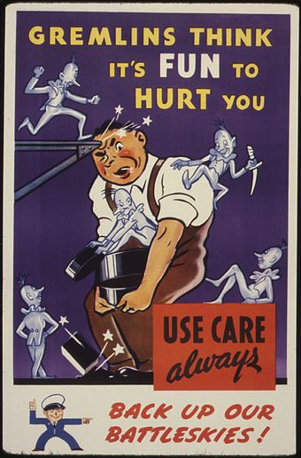 A World War II gremlin-themed industrial safety poster Gremlins think it's fun to hurt you. Use care always. Back up our battleskies^ - NARA - 535381.jpg