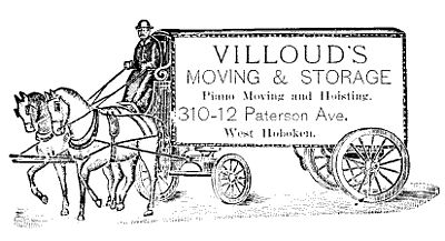VILLOUD'SMOVING & STORAGEPiano Moving and Hoisting.310-12 Paterson Ave.West Hoboken.