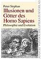 Illusionen und Götter des Homo Sapiens Philosophie und Evolution.jpg