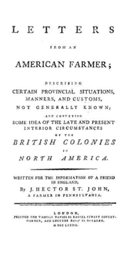 Page reads: LETTERS FROM AN AMERICAN FARMER DESCRIBING CERTAIN PROVINCIAL SITUATIONS, MANNERS AND CUSTOMS, NOT GENERALLY KNOWN; AND CONVEYING SOME IDEA OF THE LATE AND PRESENT INTERIOR CIRCUMSTANCES OF THE BRITISH COLONIES IN NORTH AMERICA. WRITTEN, FOR THE INFORMATION OF A FRIEND IN ENGLAND, BY J. HECTOR ST. JOHN, A FARMER IN PENNSYLVANIA. A NEW EDITION WITH AN ACCURATE INDEX. LONDON: PRINTED FOR THOMAS DAVIES IN RUSSELL-STREET, COVENT-GARDEN: AND LOCKYER DAVIS, IN HOLBORN. M.DCC.LXXXIII.