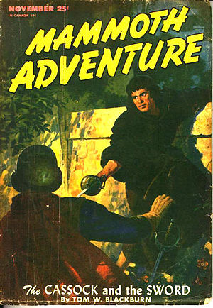 "Tom W. Blackburn - Blackburn's short story ""The Cassock and the Sword"" was the cover story for the November 1946 issue of Mammoth Adventure"