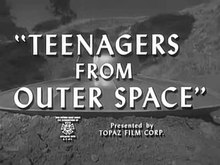 File:Teenagers from Outer Space (1959).ogv