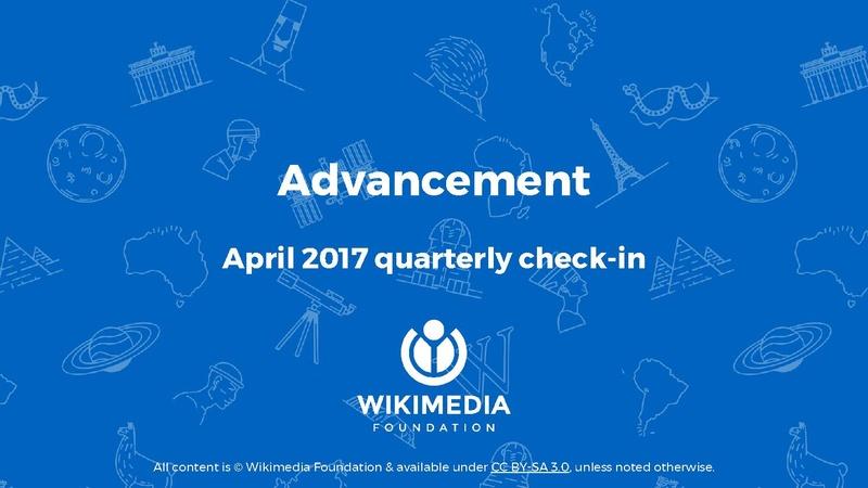 File:Wikimedia Foundation Advancement Q3 (Jan-Mar 2017) - Apr 2017 quarterly check-in.pdf