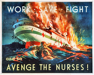 """A painting showing a hospital ship on fire and sinking. In the foreground, a man and a woman cling to a spar to keep afloat, while other people are shown leaving the ship by lifeboat or jumping overboard. The poster is captioned across the top with the words """"WORK • SAVE • FIGHT"""", and across the bottom with """"and so AVENGE THE NURSES!"""""""