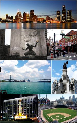 Images from top to bottom, left to right: Downtown Detroit skyline, the Spirit of Detroit, Greektown, Ambassador Bridge, Michigan Soldiers' and Sailors' Monument, Fox Theatre, and Comerica Park.