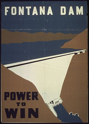 "Fontana Dam - ""Fontana Dam. Power to win."" World War II poster"