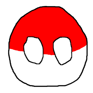 Polandball - The character of Poland, represented as a ball colored like an upside-down Polish flag.