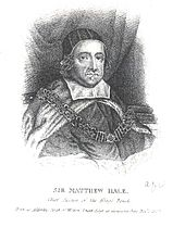 "A black and white head-and-shoulders portrait of Hale as the Chief Justice. He is wearing robes, and has a chain fastened around his shoulders. An inscription under the image reads ""Sir Matthew Hale. Chief Justice of the King's Bench. Born in Alderley, South of Wotton-Under-Edge in Gloucestershire. Nov. 1 1609"""