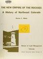 The new empire of the Rockies - a history of northeast Colorado (IA newempireofrocki00mehl).pdf