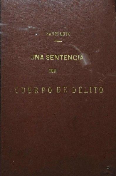 File:Una sentencia con cuerpo de delito - Domingo F. Sarmiento.pdf