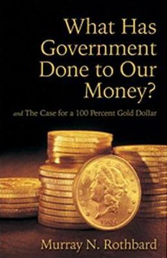 What Has Government Done to Our Money? - Image: What has the government done to our money