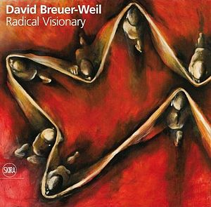 David Breuer-Weil - Cover of David Breuer-Weil: Radical Visionary, Skira, 2011