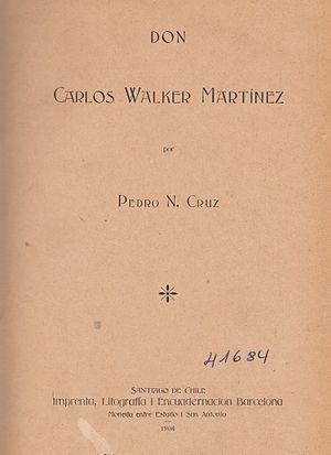 Carlos Walker Martínez - Bibliographic book of Carlos Walker Martinez (1904)  Written by Pedro Nolasco Cruz Vergara