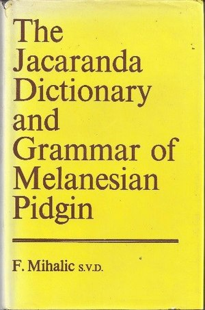 Tok Pisin - A 1971 reference book on Tok Pisin (then called Melanesian Pidgin).