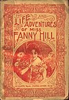 Fanny Hill, aka Memoirs of a Woman of Pleasure, erotic novel by John Cleland, first published in 1748
