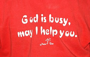 God is busy, may I help you?