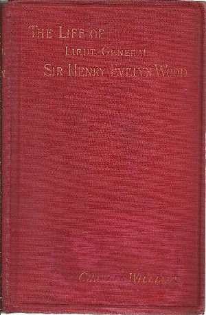 Charles Frederick Williams - Book cover of The Life of Sir Lieut-General Evelyn Wood by Charles Williams.