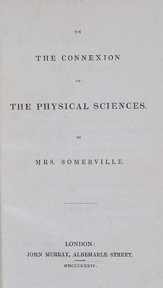Title page of Mary Somerville's On the Connexion of the Physical Sciences (1834), an early popular-science book. Mary Somerville On the Connexion of the Physical Sciences.jpg