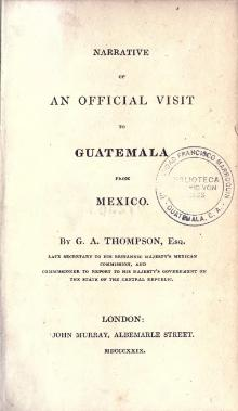 Narrative of an Official Visit to Guatemala.djvu