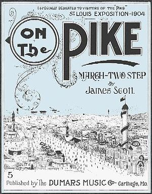 "James Scott (composer) - James Scott's 1904 ""On the Pike"", which refers to the midway of the St. Louis World's Fair of 1904."