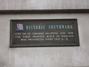 St Thomas' Hospital - The site of St Thomas' Hospital was where the first English bible was printed
