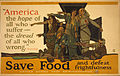 """America, the hope of all who suffer, the dread of all who wrong,"" Whittier. Save food and defeat frightfulness LCCN2002719414.jpg"