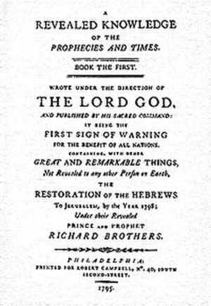 Richard Brothers - A Revealed Knowledge of the Prophesies and Times, 1794, the most important work of Richard Brothers