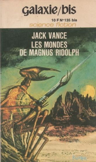 "Jack Vance - French edition of The Many Worlds of Magnus Ridolph, illustrating ""The Kokod Warriors"""