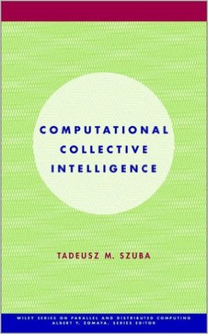 Collective intelligence - Computational Collective Intelligence, by Tadeusz Szuba