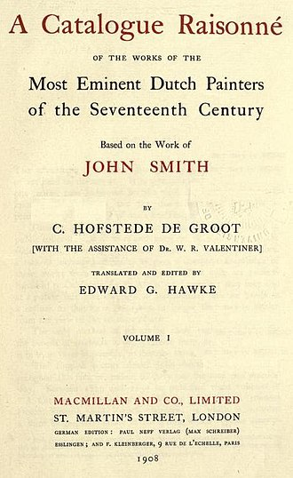 Cornelis Hofstede de Groot - Image: Cornelis Hofstede de Groot A catalogue raisonné of the works of the most eminent Dutch painters of the seventeenth century based on the work of John Smith. Translated and edited by Edward G. Hawke 1908