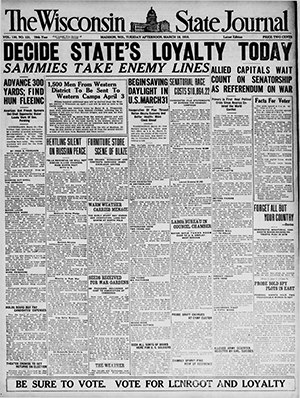 Wisconsin State Journal - In the spring 1918 primary election the State Journal urged readers to vote for Republican Irvine L. Lenroot for U.S. Senate instead of Sen. Robert La Follette's preferred candidate, James Thompson.