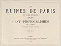 Les Ruines de Paris et de ses Environs 1870-1871- Cent Photographies- Premier Volume. Par A. Liébert, text par Alfred d'Aunay. MET DP161577.jpg