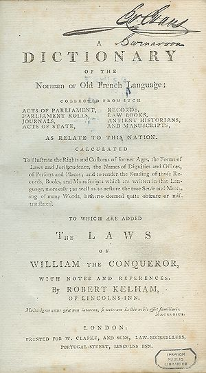 Law French - Kelham's Dictionary of the Norman or Old French Language (1779) provided English translations of Law French terms from parliamentary and legal records
