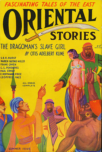 "Otis Adelbert Kline - ""The Dragoman's Slave Girl"" was originally published in the Summer 1931 issue of Oriental Stories"