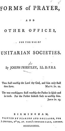 "Page reads ""Forms of Prayer, and Other Offices, for the use of Unitarian Societies. By Joseph Priestley, LL.D., F.R.S. Thou shall worship the Lord thy God, and him only shall thou serve. Matt.iv.10 The true worshippers shall worship the Father in spirit and in truth. For the Father seekth such to worship him. John iv.23. Birmingham, Printed by Pearson and Rollason, For J. Johnson, No. 72, St. Paul's Church-Yard, London. MDCCLXXXIII."""