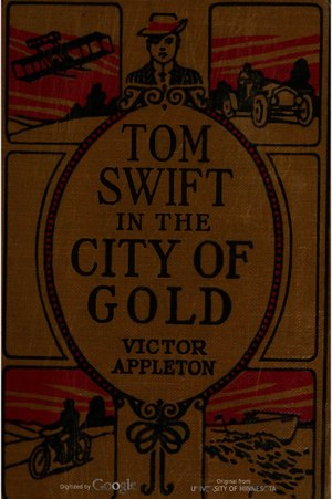 Tom Swift in the City of Gold.djvu