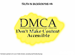 User Friendly - Illiad describing his discontent with the Digital Millennium Copyright Act (DMCA) through a backronym.
