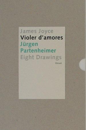 "Finnegans Wake - Jürgen Partenheimer's ""Violer d'amores"", a series of drawings inspired by Joyce's Finnegans Wake"