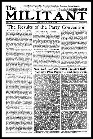Communist League of America - The Militant, edited by James P. Cannon, Martin, Abern, and Max Shachtman, was the official organ of the Communist League of America throughout its six years of existence.